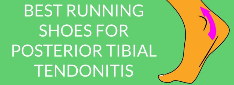 BEST RUNNING SHOES FOR POSTERIOR TIBIAL TENDONITIS