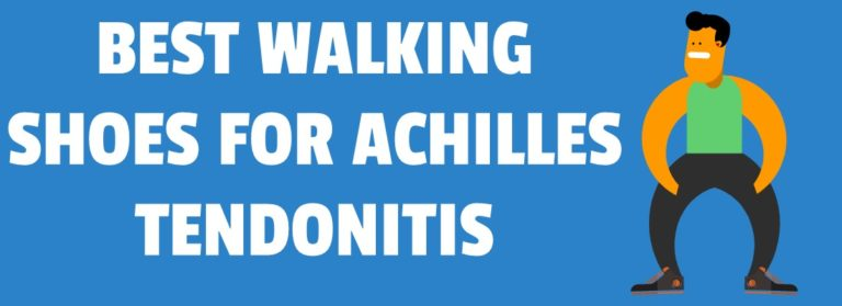 BEST WALKING SHOES FOR ACHILLES TENDONITIS